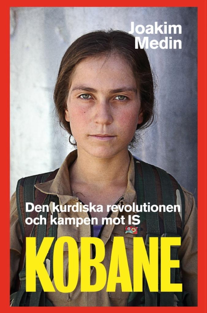 Kobane: Den kurdiska revolutionen och kampen mot IS