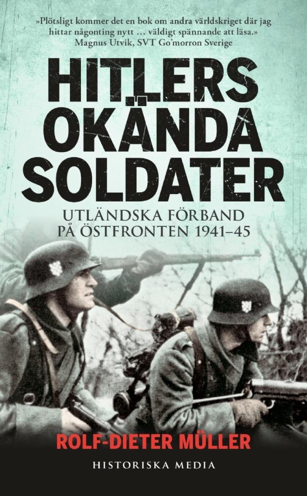 Hitlers okända soldater: Utländska förband på Östfronten 1941-45