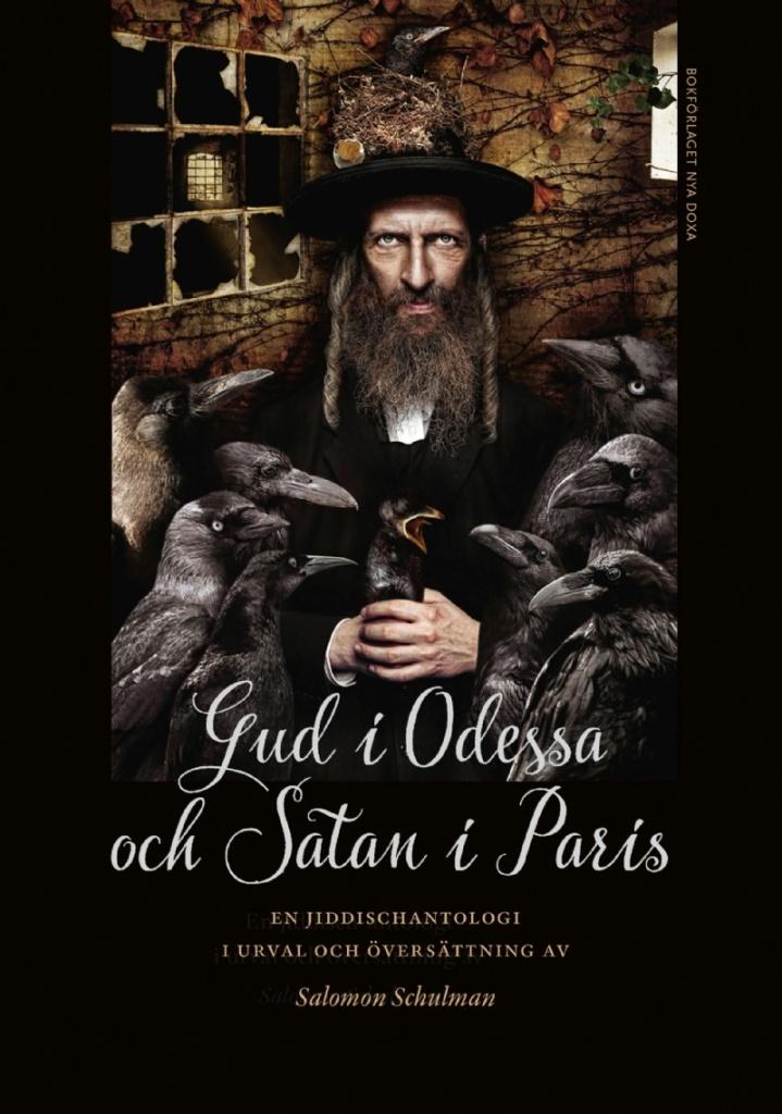 Gud i Odessa och Satan i Paris: En jiddischantologi i urval och översättning av Salomon Schulman