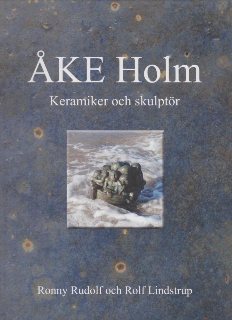 Åke Holm: Keramiker och skulptör