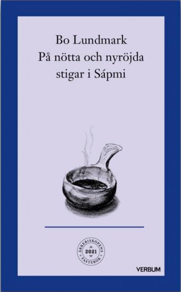 På nötta och nyröjda stigar i Sápmi - Ärkebiskopens fastebok 2021