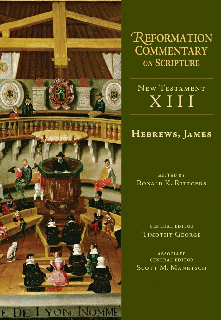 Rerformation connentary of scripture series NT, vol.  XIII, Hebrews, James