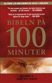 Bibeln på 100 minuter - Med förord av Biskop Antje Jackelén