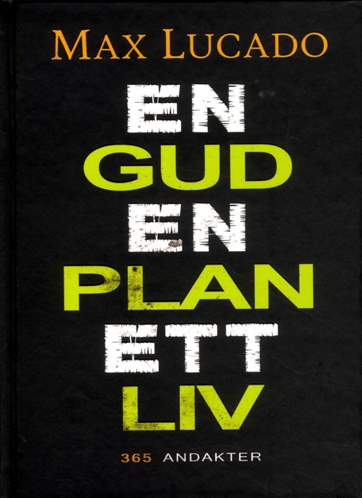En Gud En plan Ett liv: 365 andakter