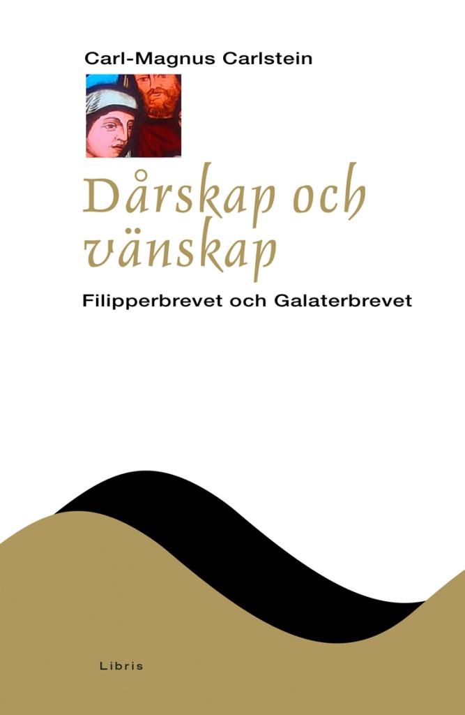 Dårskap och vänskap: Galaterbrevet och Filipperbrevet (NTB)