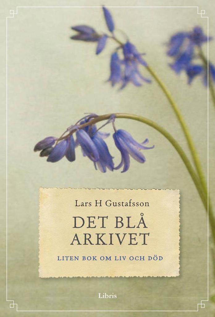 Det blå arkivet: Liten bok om liv och död