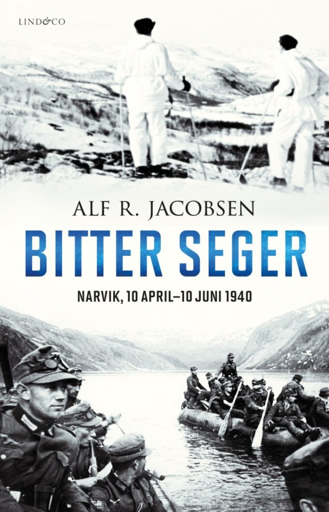 Bitter seger: Narvik 10 april-10 juni 1940