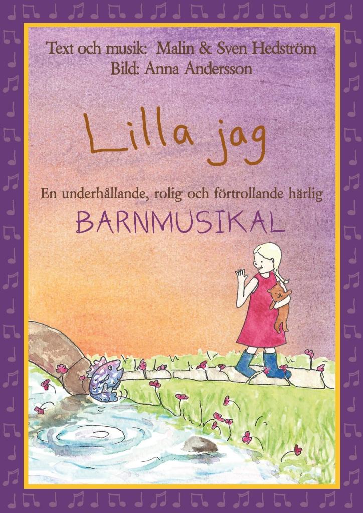 Lilla jag: En underhållade, rolig och förtrollande härlig barnmusikal