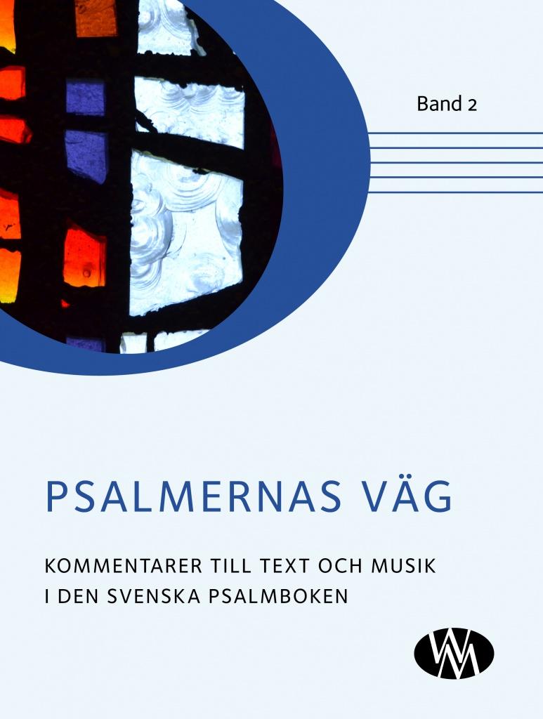 Psalmernas väg Band 2 - Kommentar till text och musik i Den svenska psalmboken
