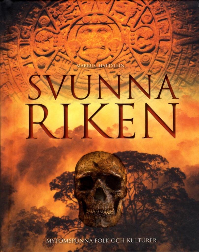 Svunna riken: Mytomspunna folk och kulturer