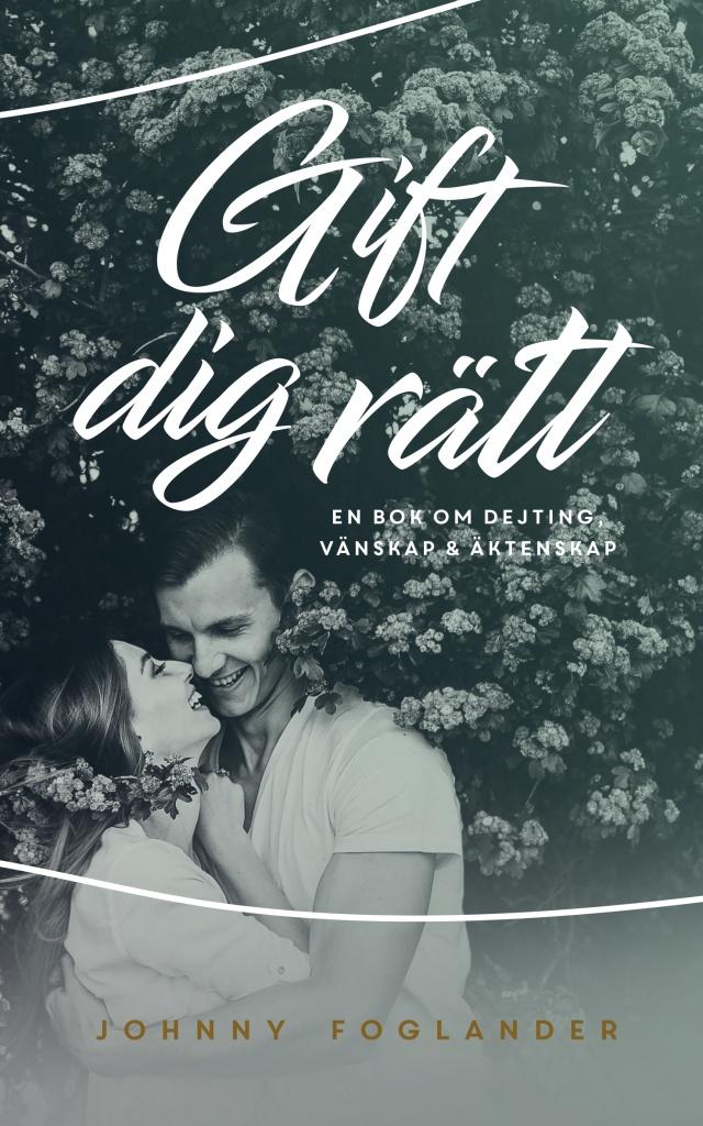 Gift dig rätt: en bok om dejting, vänskap + äktenskap