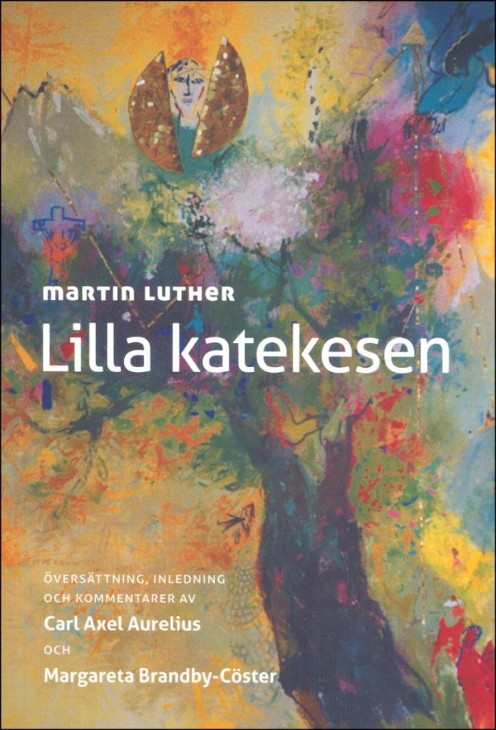 Lilla katekesen - Översättning, inledning och kommentar av Carl Axel Aurelius och Margareta Brandby-Cöster