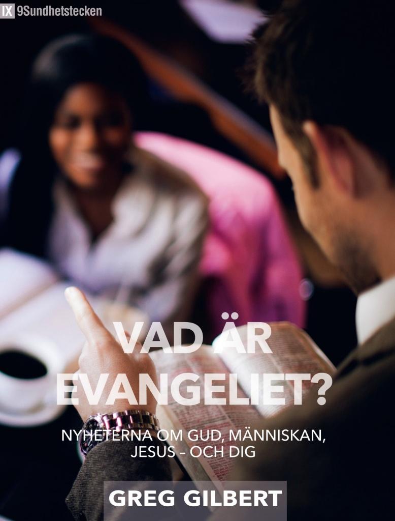 Vad är evangeliet? Nyheterna om Gud, människan, Jesus - och dig
