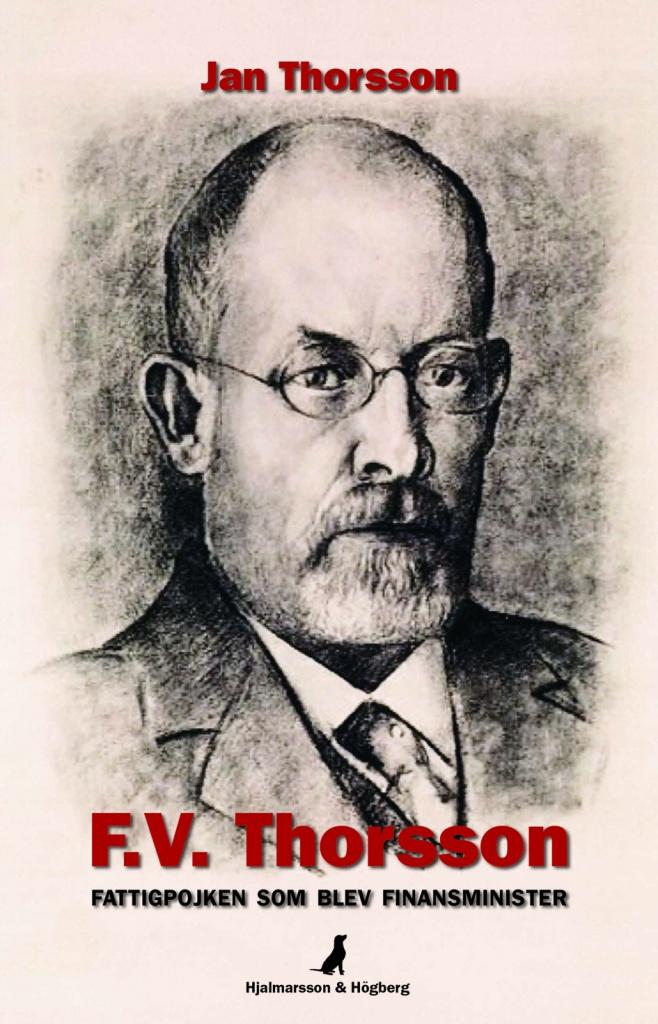 F.V. Thorsson: Fattigpojken som blev finansminister