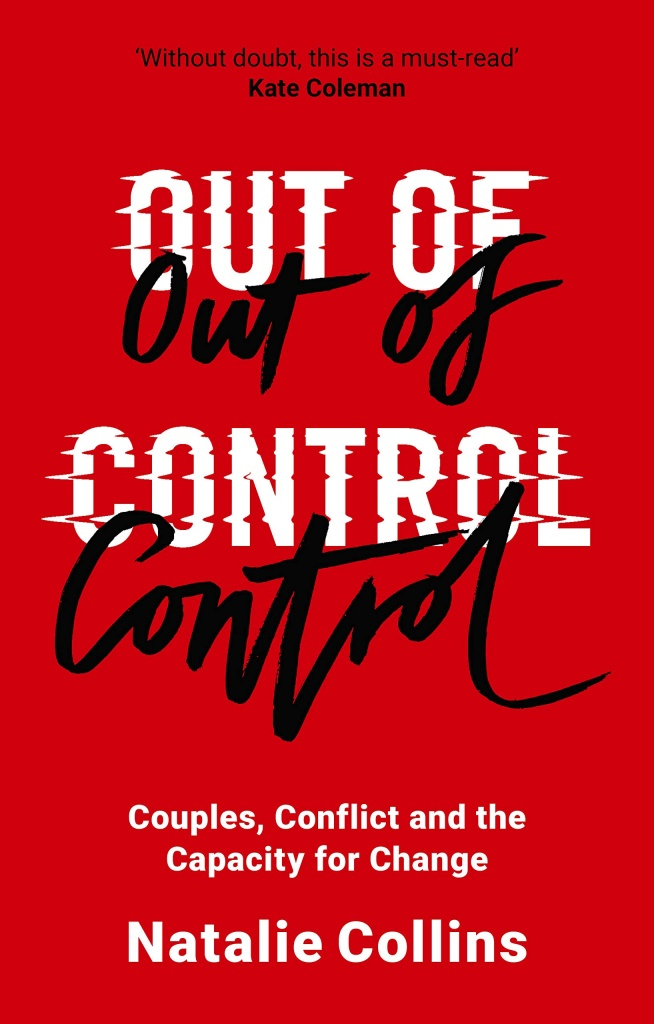Out of Control Couples, Conflict and the Capacity for Change