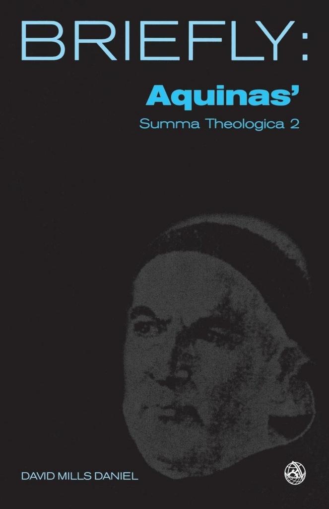 Briefly: Aquinas' Summa Theologica 2