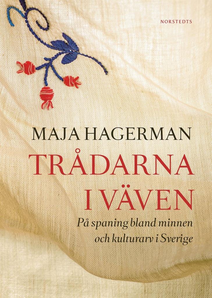 Trådarna i väven: på spaning bland minnen och kulturarv i Sverige