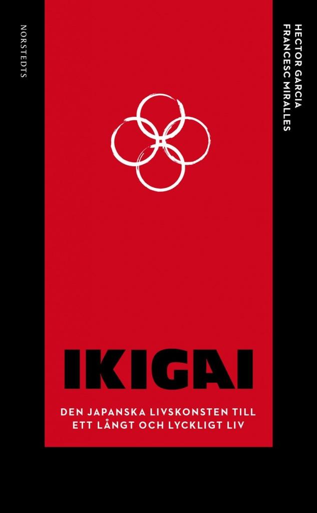 Ikigai: Den japanska livskonsten till ett långt och lyckligt liv
