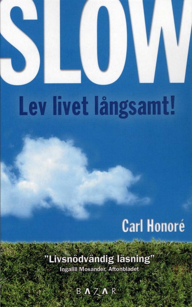 Slow: lev livet långsamt