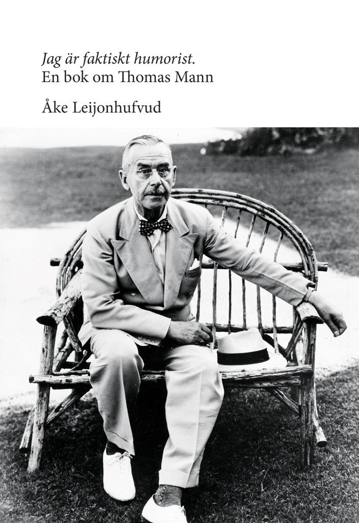 Jag är faktiskt humorist: en bok om Thomas Mann