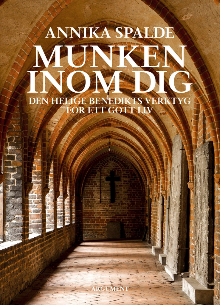 Munken inom dig: Den helige Benedikts verktyg för ett gott liv
