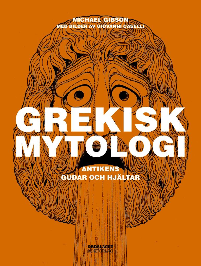 Grekisk mytologi: Antikens gudar och hjältar