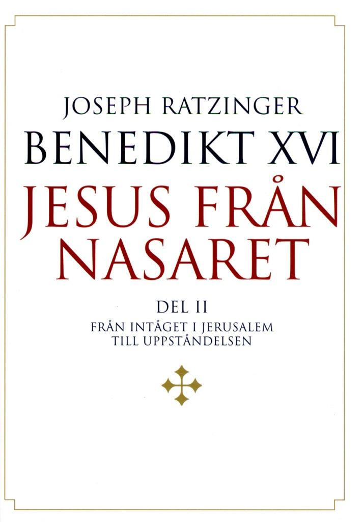Jesus från Nasaret - Del 2: Från intåget i Jerusalem till uppståndelsen