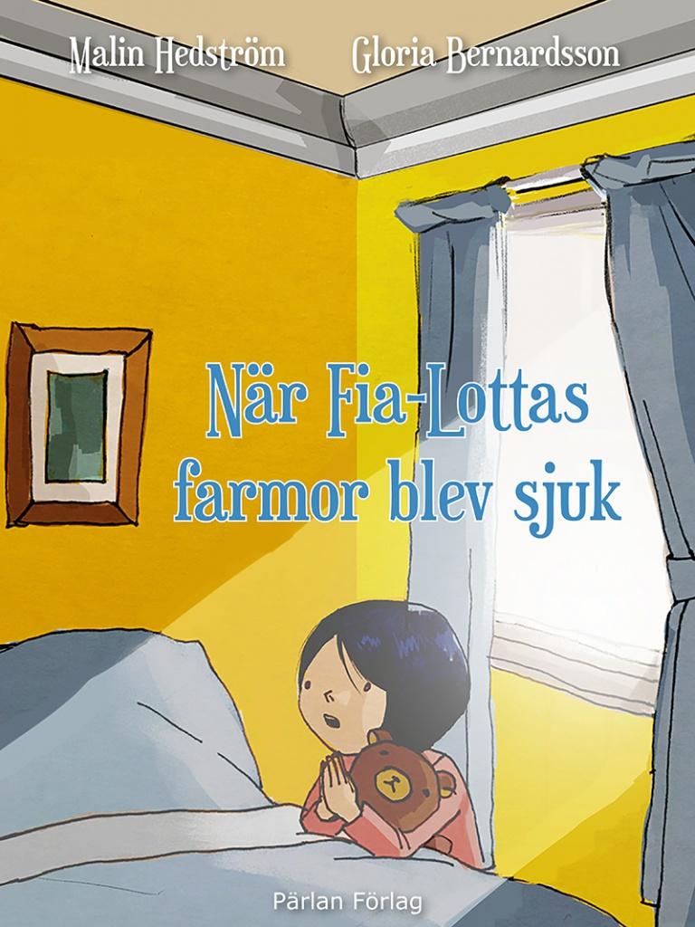 När Fia-Lottas farmor blev sjuk
