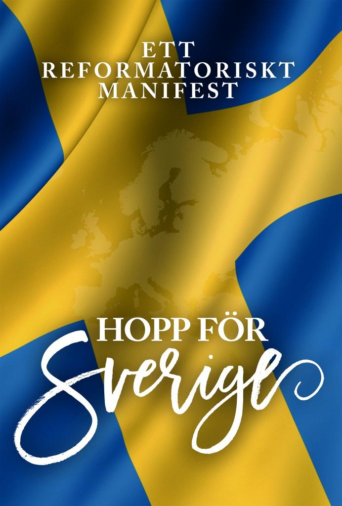 Hopp för Sverige: ett reformatoriskt manifest
