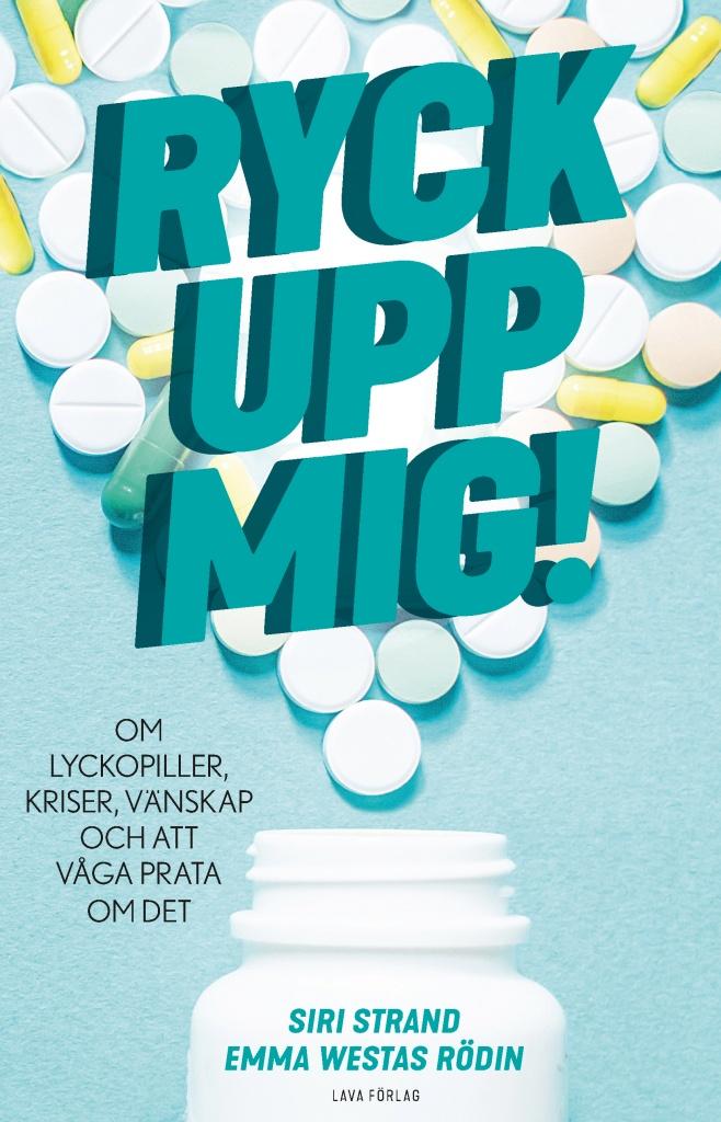 Ryck upp mig! : om lyckopiller, kriser,vänskap och att våga prata om det