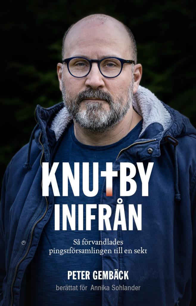 Knutby inifrån : så förvandlades pingstförsamlingen till en sekt