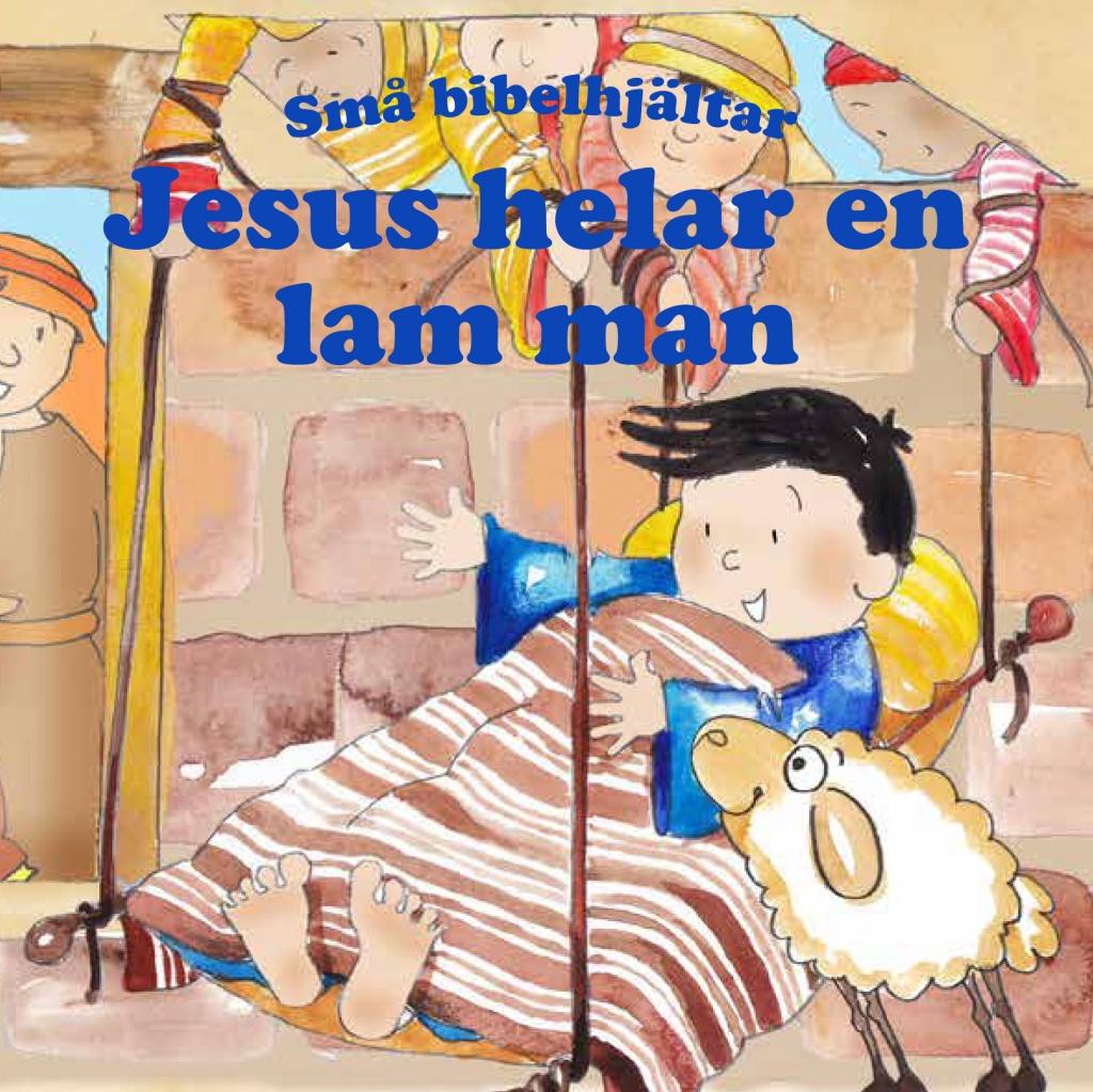 Jesus helar en lam man – Små bibelhjältar
