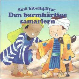 Den barmhärtige samariern - Små bibelhjältar