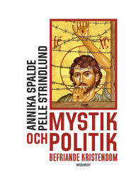 Mystik och politik: befriande kristendom