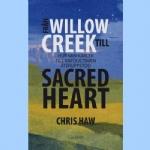 Från Willow Creek till Sacred Heart