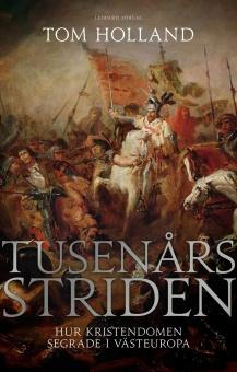 Tusenårsstriden: Hur kristendomen segrade i västeuropa