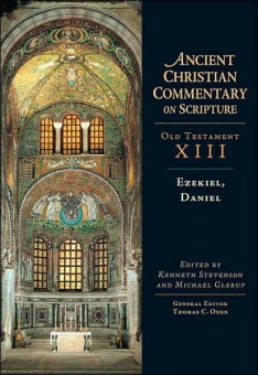 Ezekiel, Daniel - Old Testament XIII: Ancient Christian Commentary on Scripture (ACCS)