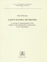 Saint Daniel of Sketis: A Group of Hagiographic Texts Edited with Introduction, Translation, and Commentary