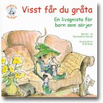 Visst får du gråta: en bok för barn som sörjer