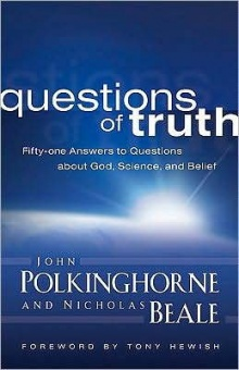 Questions of Truth: Fifty-one Responses to Questions about God, Science, and Belief