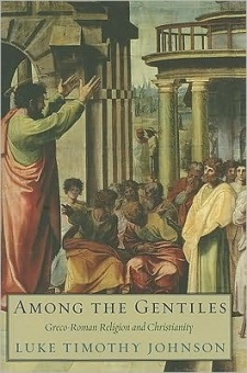 Among the Gentiles - Greco-Roman Religion and Christianity