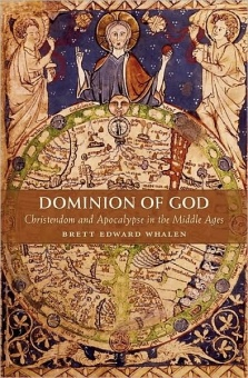Dominion of God - Christendom and Apocalypse in the Middle Ages