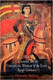 Crusades and the Christian World of the East: Rough Tolerance
