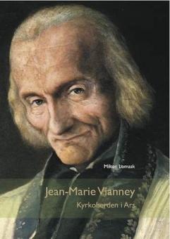 Jean-Marie Vianney: Kyrkoherden i Ars