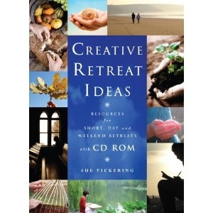 Creative Retreat Ideas: Resources for Short, Day and Weekend Retreats (inkl. CD-rom)