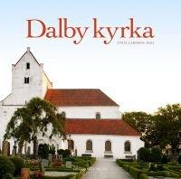 Dalby kyrka: om en plats i historien