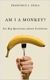 Am I a Monkey? Six Big Questions About Evolution