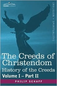Creeds of Christendom, vol I part II, History of the Creeds