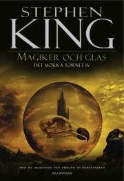 Magiker och Glas - Det mörka tornet, del 4