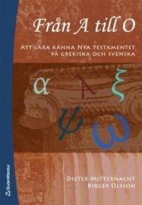Från A till O: att lära känna Nya Testamentet på grekiska och svenska